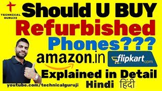 [Hindi] Should you buy a Refurbished Phone?   Explained in Detail