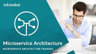 Microservice Architecture   Microservices Tutorial for Beginners   Microservices Training   Edureka