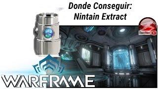 Warframe donde se consigue el Nintain Extract. Warframe en español