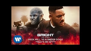Meek Mill, YG & Snoop Dogg - That