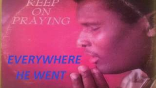 Joseph Niles & The Consolers -  EVERYWHERE HE WENT (GOSPEL MUSIC -  BARBADOS)