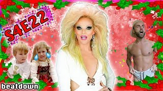 BEATDOWN S4 | Episode 22 (HOLIDAY EDITION) w/ WILLAM