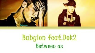 Babylon-Between us Feat. Dok2 HAN|ROM|ENG