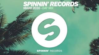 Spinnin' Records Miami 2016 - Day Mix