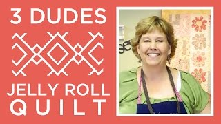 Make an Amazing 3 Dudes Jelly Roll Quilt with Jenny Doan of Missouri Star (Instructional Video)