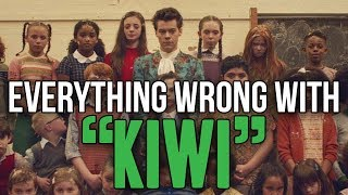 "Everything Wrong With Harry Styles - ""Kiwi"""