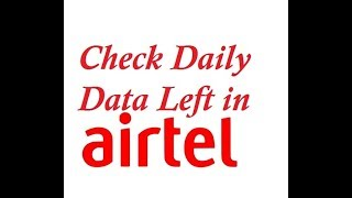 how to check daily data left in airtel