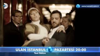 Ulan İstanbul 26. Bölüm Fragmanı-2