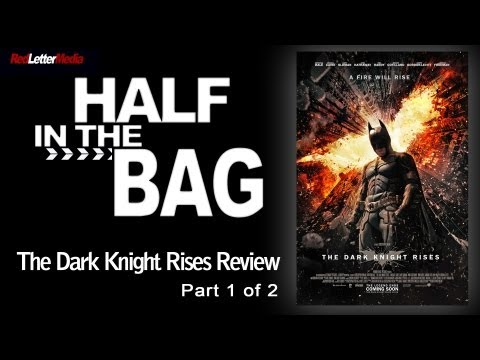 Half in the Bag Episode 36 The Dark Knight Rises 1 of 2