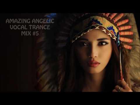 AMAZING ANGELIC VOCAL TRANCE MIX 5