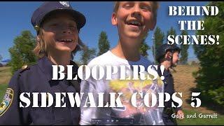 Sidewalk Cops Episode 5 - Bloopers and BTS!