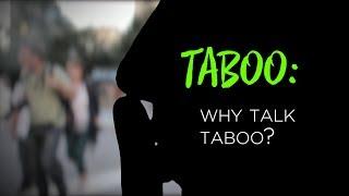 Why Talk Taboo?