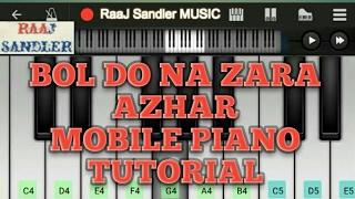 Bol Do Na Zara (Azhar), Armaan Malik - Mobile Perfect Piano Tutorial