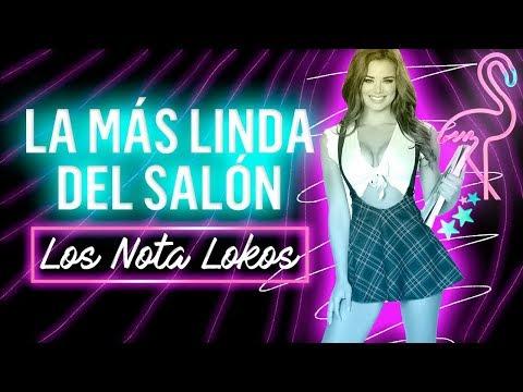 Los Nota Lokos La Mas Linda Del Salon Video Clip Oficial ★Dale Me Gusta★