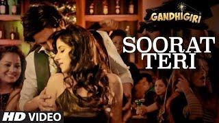 SOORAT TERI Video Song | GANDHIGIRI | T-SERIES