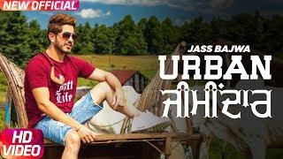 Jass Bajwa : Urban Zimidar (Official Video) | Deep Jandu | Sukh Sanghera | Latest Punjabi Song 2017