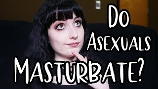 Masturbation as an Asexual: My Perspective