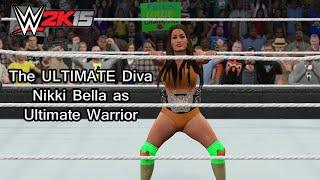 The ULTIMATE Diva - Nikka Bella as Ultimate Warrior - WWE 2K15 (PS4)