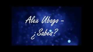Alex Ubago - ¿Sabes? (Lyrics)