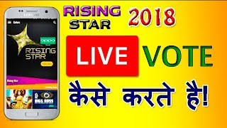 HOW TO LIVE VOTE IN RISING STAR 2018
