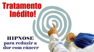 Tratamento inédito usa hipnose para reduzir dor com câncer. #5