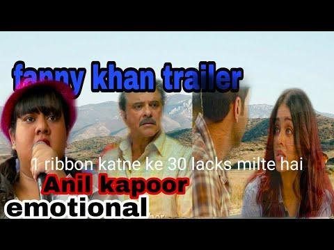Xxx Mp4 Fanny Khan Hindi Movie S Trailer Emotional Anil Kapoor And Aishwarya Rai Bachchan 3gp Sex