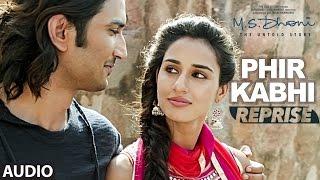 PHIR KABHI (Reprise) Full Song | M.S. DHONI | Arijit Singh | Sushant Singh, Disha Patani