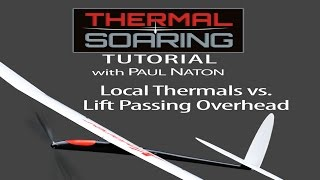 R/C Thermal Soaring Tutorial #3 With Paul Naton