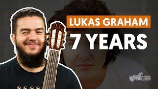 7 Years - Lukas Graham (aula de violão simplificada)