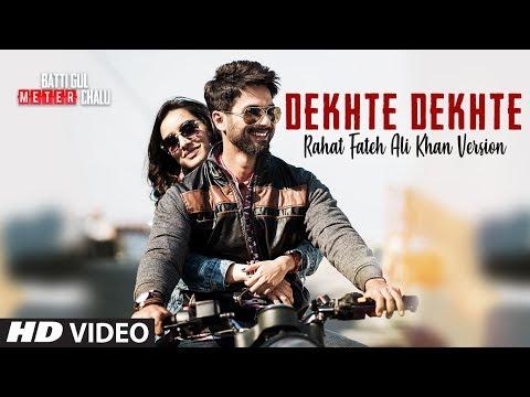Xxx Mp4 Rahat Fateh Ali Khan Dekhte Dekhte Lyrical Batti Gul Meter Chalu Shahid Shraddha Nusrat Saab 3gp Sex