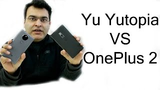 Yu Yutopia VS OnePlus 2- Which Is Better And Why?