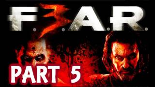 Fear 3 Walkthrough With Live Commentary Part 5 F.E.A.R. 3 Xbox 360 2011
