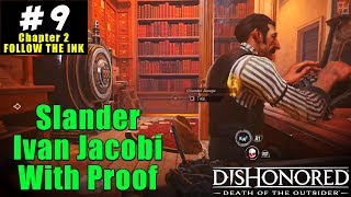 Slander Ivan Jacobi in Dishonored Death of the Outsider | Gameplay EP 9 (PS4)