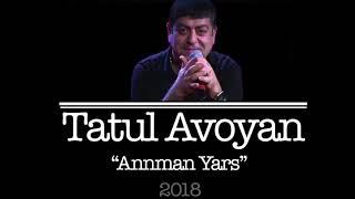 Tatul  Avoyan - Annman Yars 2018