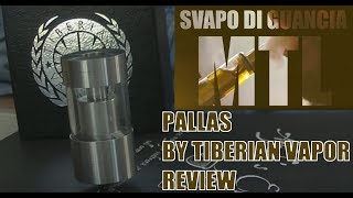 PALLAS ATOMIZER BY TIBERIAN VAPOR CO. - REVIEW - SVAPO DI GUANCIA MTL