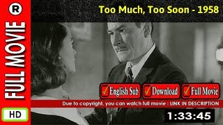 Watch Online: Too Much, Too Soon (1958)