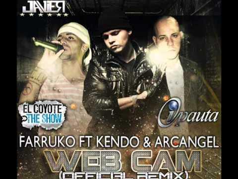 Web Cam Official Remix ORIGINAL & COMPLETA Farruko Ft Kendo Kaponi & Arcangel