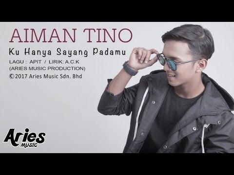 Aiman Tino - Ku Hanya Sayang Padamu (Official Lirik Video) mp3