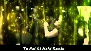 01 Tu Hai Ki Nahi Remix   DJ Chetas & DJ Dev