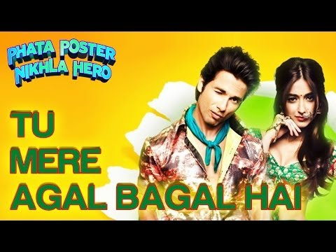 Tu Mere Agal Bagal Hai Song - Phata Poster Niklha Hero | Shahid & Ileana | Mika Singh