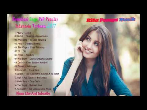 Top Mp3 Lagu Pop Indonesia Terbaru 2017 | Lagu-Lagu Pop Indonesia