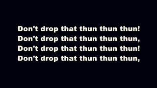 Finatticz - Don't Drop That Thun Thun (Clean w/ Lyrics)