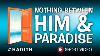 Nothing Between Him & Paradise ᴴᴰ ┇ #Hadith ┇ Islamic Short Reminder ┇ TDR Production ┇