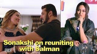 Sonakshi on reuniting with Salman