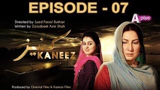Kaneez - Episode 7 | A Plus