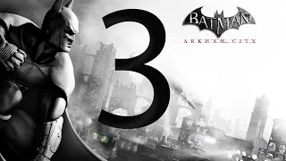 Batman Arkham City Walkthrough Part 3 [1080p HD] - No Commentary