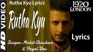 Rootha Kyun Full Song With Lyrics | 1920 LONDON | Sharman Joshi, Meera Chopra | Mohit Chauhan