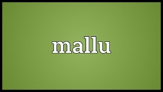 Mallu Meaning