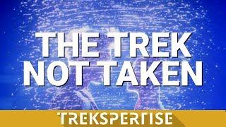 The Trek Not Taken