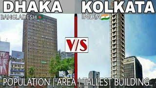 DHAKA vs KOLKATA (2017) Full Comparison  Population Area Tallest Building Plenty facts Dhaka Kolkata